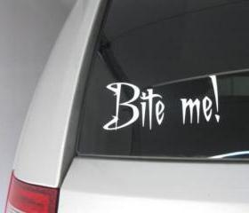 BIte Me! Vinyl car decal