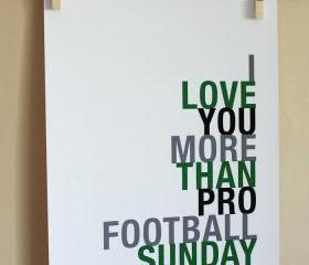I Love You More Than Pro Football Sunday, Word Art