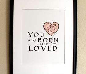 You Were Born to be Loved, 8x10