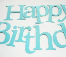 Aqua Die cut letters, Happy Birthday Die cut Letters for Banner (3.5 inches tall) Textured Cardstock A109