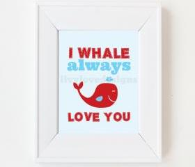 8x10 I Whale Always Love you