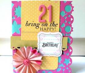 21 bring on the happy! Happy Birthday! card