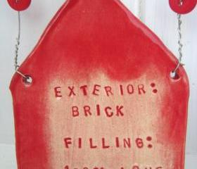 Exterior Brick. Filling: 100 per cent Love. Handmade ceramic house plaque. Handmade in Wales UK. Ready to ship.