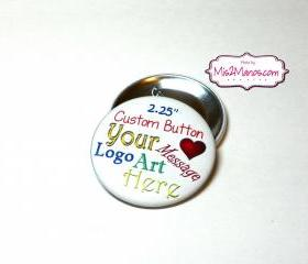 Custom Buttons Personalized Buttons Pin Back Promotional Buttons Set of 2