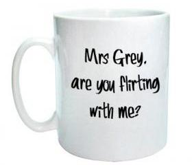 50 shades Mug 'Are you flirting with me'