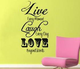 Live Laugh Love Every Moment Vinyl Wall Decal 22210