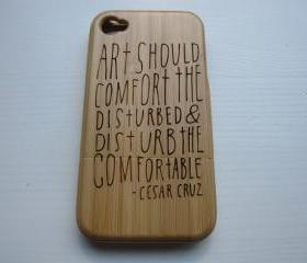 Iphone 4 case - wooden cases bamboo, cherry and walnut wood - Art should disturb - laser- engraved