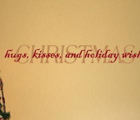 Christmas Hugs Kisses and Holiday Wishes Vinyl Wall Decal 22005