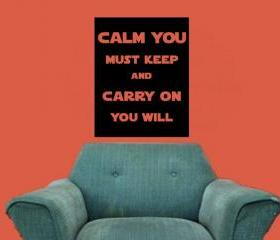 Calm You Must Keep Carry On You Will Vinyl Wall Decal Option 1 22191