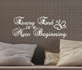 Vinyl Wall Decal Every End is a New Beginning 22064