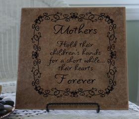 Mothers Hold Their Childrens Hands for a Short While Their Hearts Forever Vinyl Tile Decal 22037