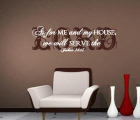 Wall Decal As For Me and My House We will Serve the Lord Joshua 24:15 Scripture Style 2