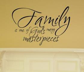 Family Is One of God's Many Masterpieces Vinyl Wall Decal 22081