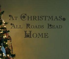 Wall Decal At Christmas All Roads Lead Home Vinyl Wall Decal Removeable 22132