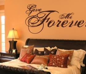 Give Me Forever Vinyl Wall Decal 22062