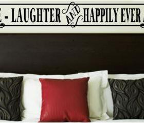Love Laughter Happily Ever After Vinyl Decal