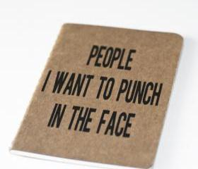 People I want to punch in the face - Notebook - Screen printed