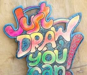 Just Draw, You Can - Try Zentangle - original typography inspiration on wood