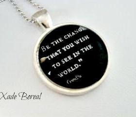 Quote glass pendant Necklace, Gandhi