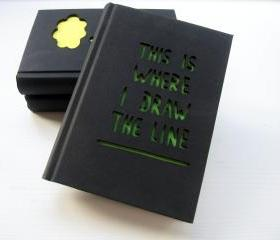 Notebook 'This is where i draw the line' - with a laser cut cover