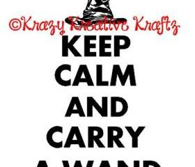 Keep Calm and Carry a wand vinyl decal
