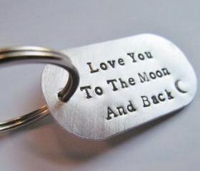 I Love You To The Moon and Back Dog Tag Keychain Hand Stamped Silver Aluminum Key Ring