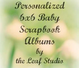 Custom 6x6 Baby Scrapbook Album (20 pages) by The Leaf Studio. FREE shipping.