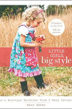 Little Girls, Big Style Fabulous Pattern Book 23 Patterns and Amazing Instructions