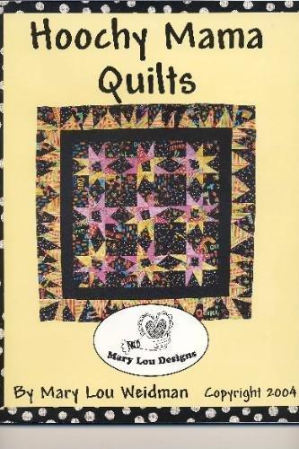 Hoochy Mama Quilts Instruction Book by Mary Lou Weidman - Easy and Fun!
