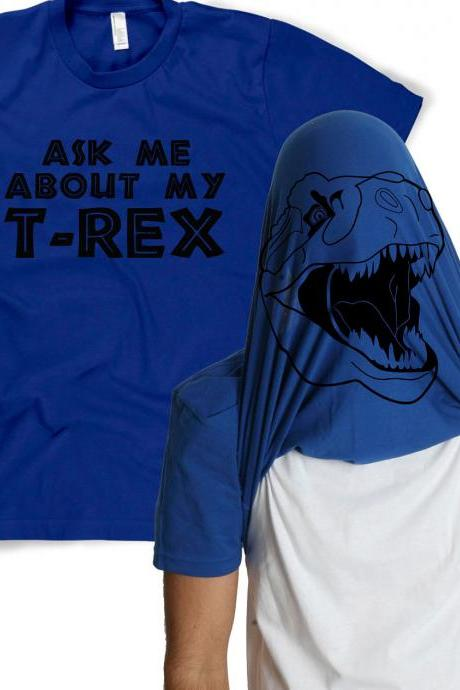 Ask me about my BLUE t-rex shirt dinosaur t shirt S-3XL