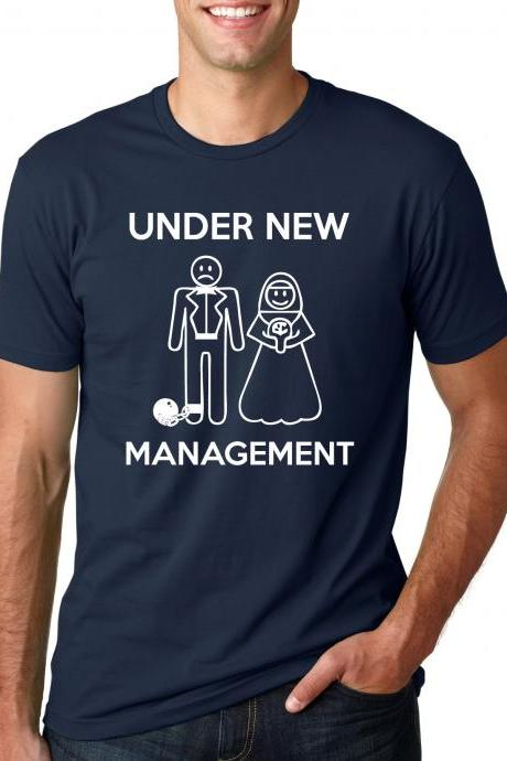 Under new management t shirt bachelor shirt S-4XL