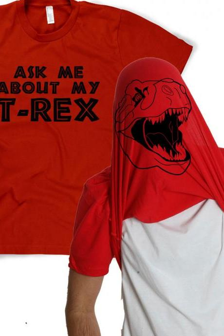 Ask me about my RED t-rex shirt dinosaur t shirt S-3XL