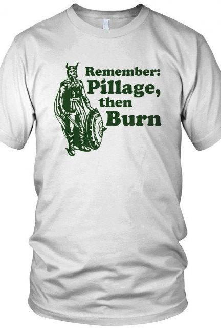 Pillage and Burn Shirt funny viking t shirt S-3XL