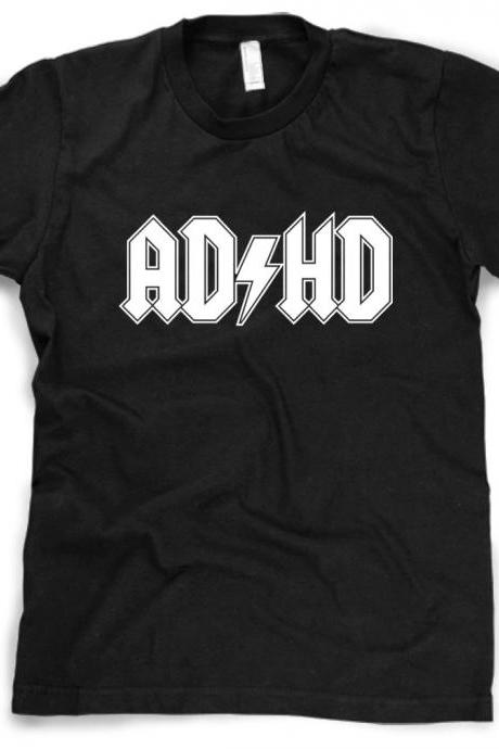 ADHD t shirt funny rock shirt S-4XL