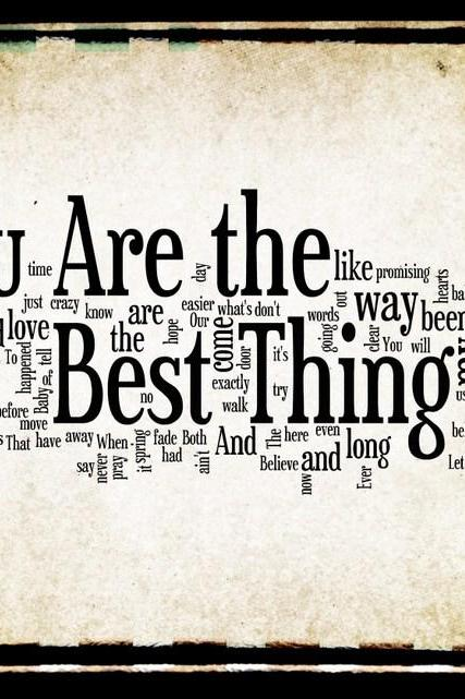 You Are the Best Thing - Ray LaMontagne - 8x10 Word Art Design