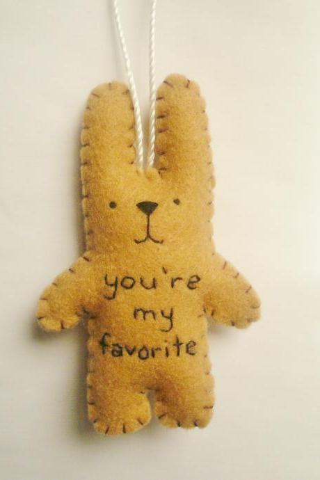 Funny Christmas ornaments felt animal ornament decoration - funny bunny rabbit - You're my favorite