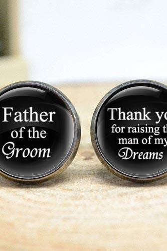 Wedding cufflinks,Father of the groom , Thank you for raising the man of my dreams, mens wedding day accessories,men accessories CL81