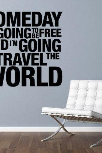 Wall Decal Quotes - Vinyl Quote Wall Housewares Someday Travel The World Decal Text