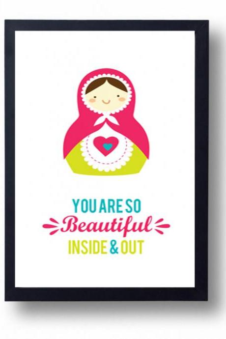 Unique gift for a girl, Inspirational quote- You are so Beautiful Inside and Out
