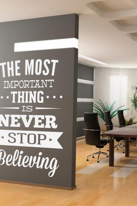 Wall Decal Quotes - Wall Decal Inspirational Office Art Quote Never Stop Believing Sticker