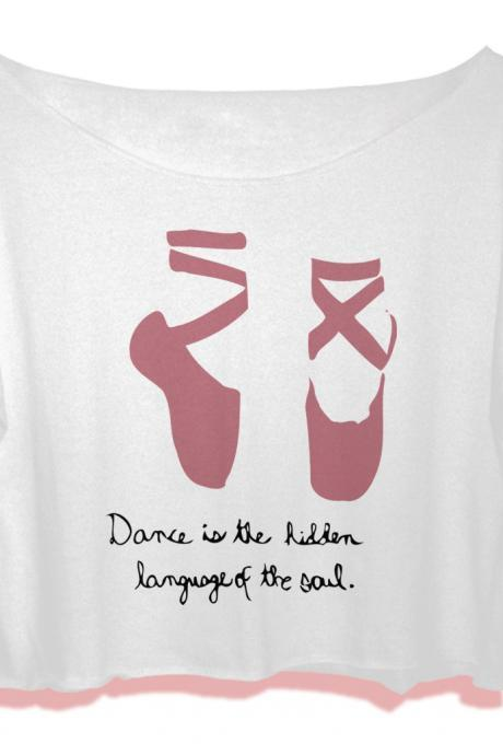 best quote women shirt dance is the hidden langguge of the soul crop top ballet shoe crop tee quote women t-shirt all size black white Pinterest Tumblr