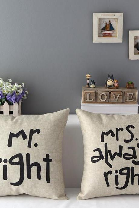 High Quality 2 pcs a set Mr Right and Mrs Always Right Cotton Linen Home Accesorries soft Comfortable Pillow Cover Cushion Cover 45cmx45cm