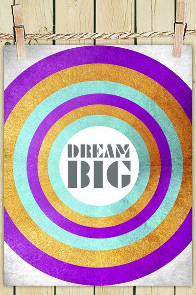 Poster Print 8x10 - Dream Big - For Your Wall Decor